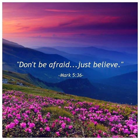 dont be afraid beleive